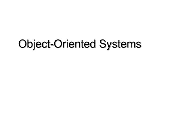 Object oriented systems