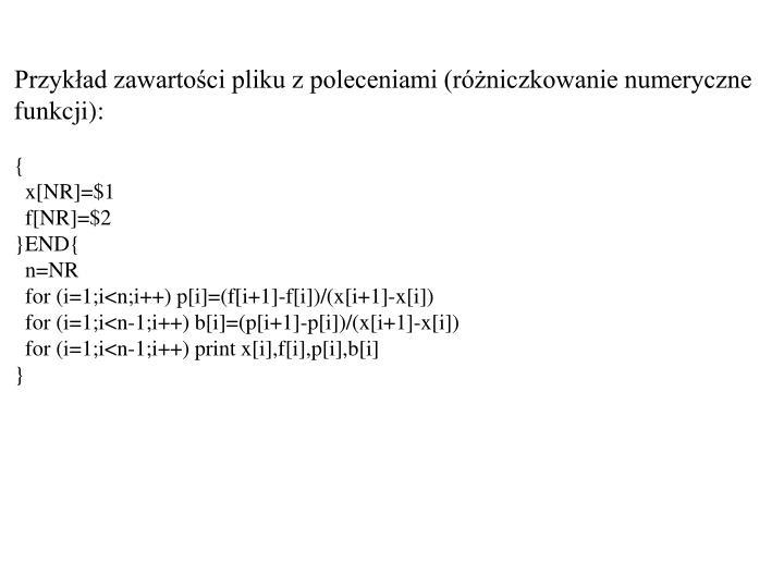 Przykład zawartości pliku z poleceniami (różniczkowanie numeryczne funkcji):