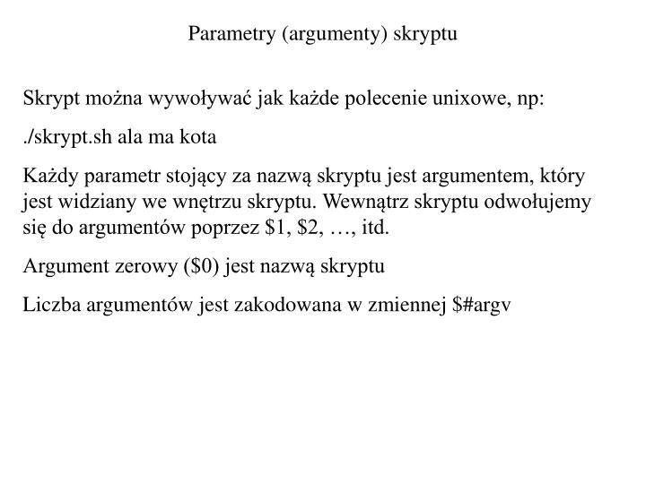 Parametry (argumenty) skryptu