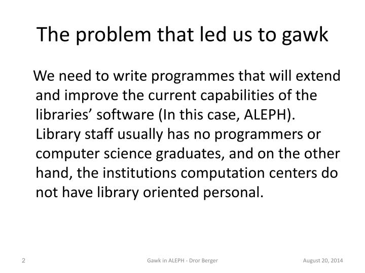 The problem that led us to gawk