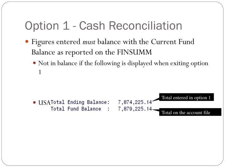 Option 1 - Cash Reconciliation
