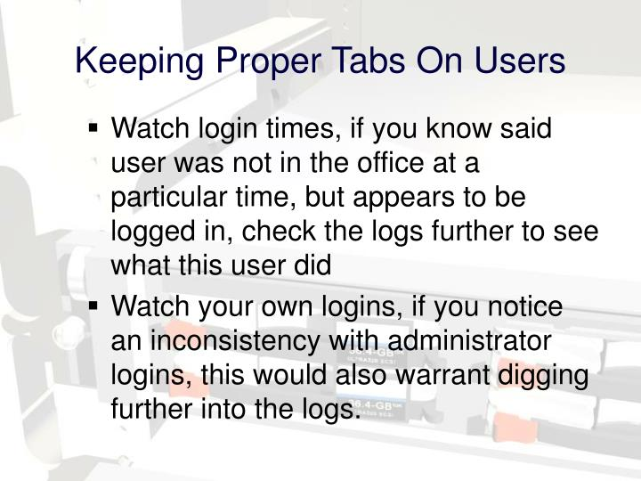 Keeping Proper Tabs On Users