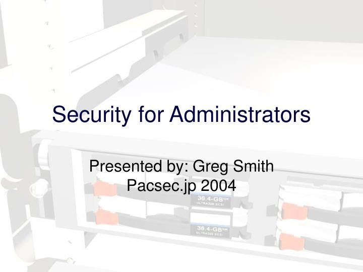 Security for administrators