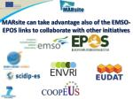 marsite can take advantage also of the emso epos links to collaborate with other initiatives