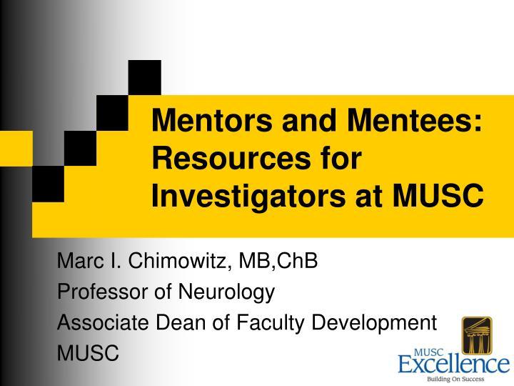 Mentors and mentees resources for investigators at musc