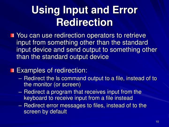 Using Input and Error Redirection