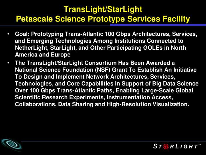 Translight starlight petascale science prototype services facility