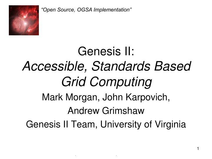 genesis ii accessible standards based grid computing n.