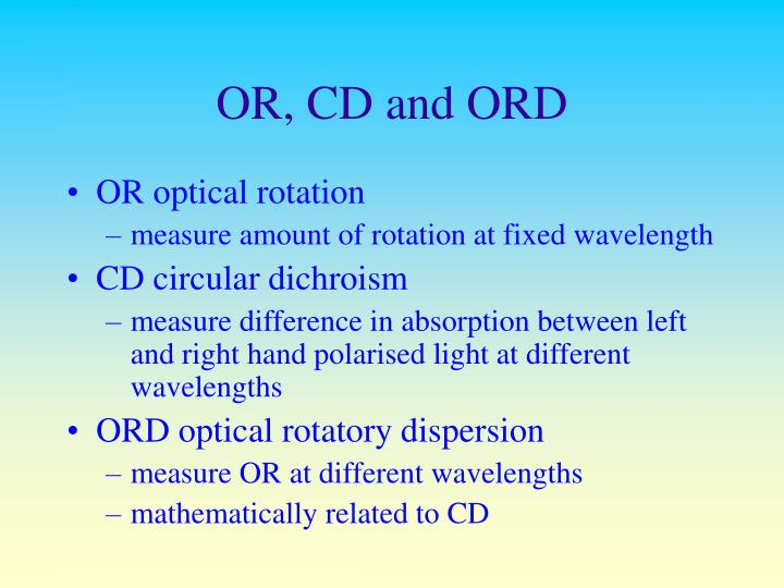 OR, CD and ORD