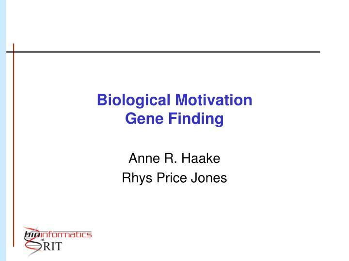 Biological motivation gene finding