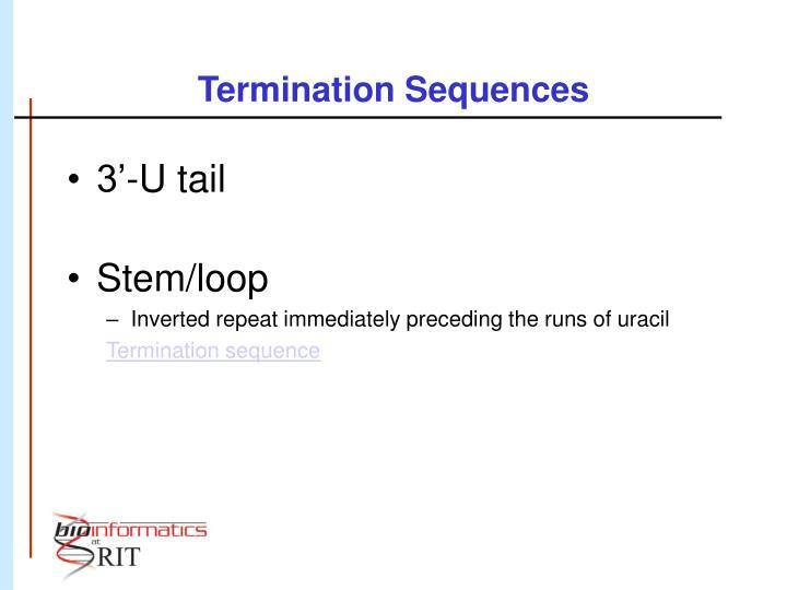 Termination Sequences