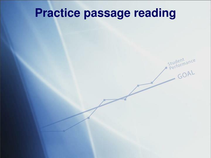 Practice passage reading