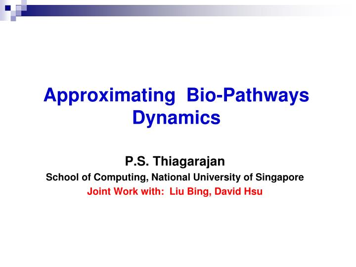 approximating bio pathways dynamics n.