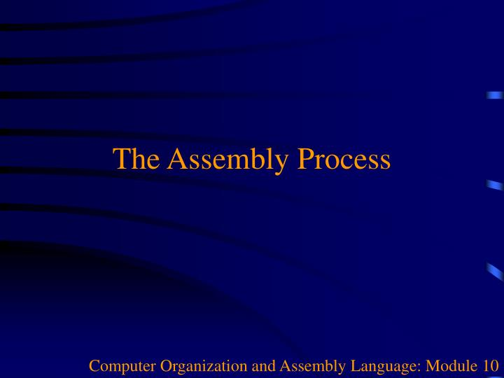 the assembly process n.