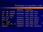 translate to machine code
