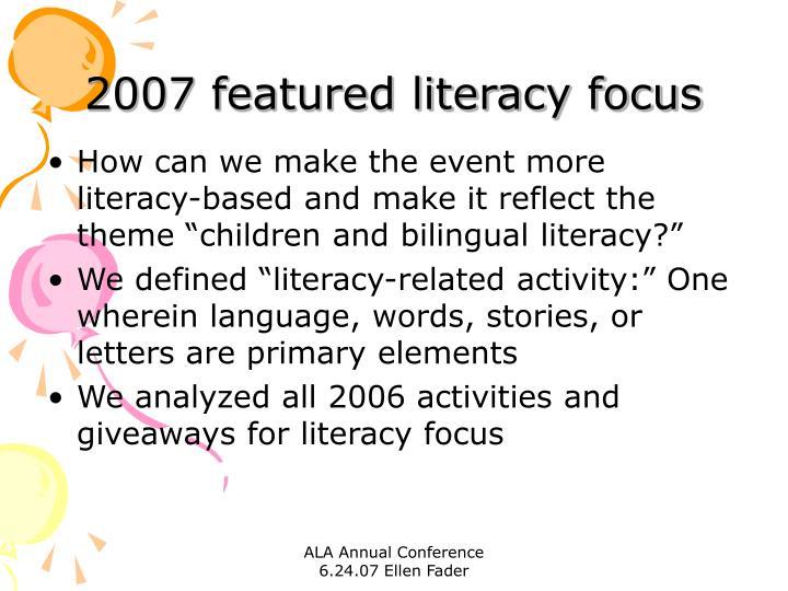 2007 featured literacy focus