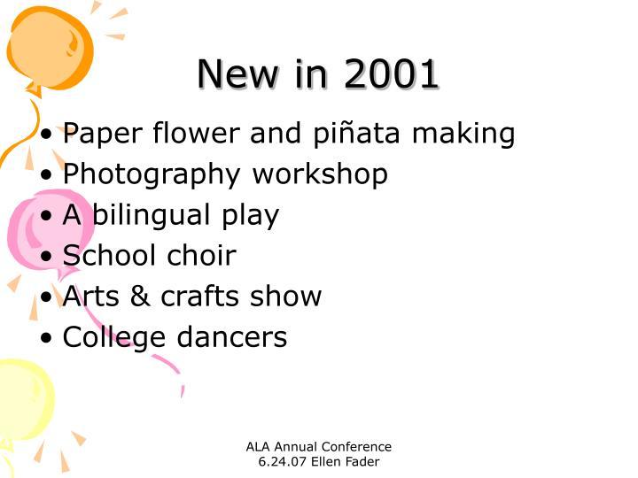 New in 2001