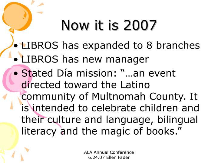 Now it is 2007