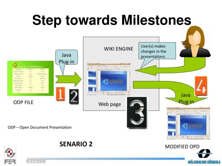 Step towards Milestones