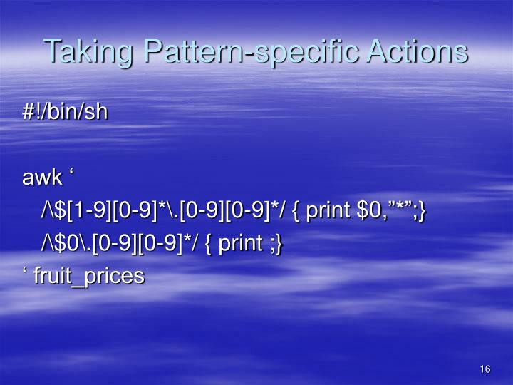Taking Pattern-specific Actions