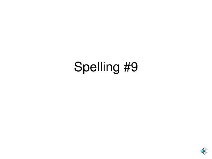 spelling 9 n.