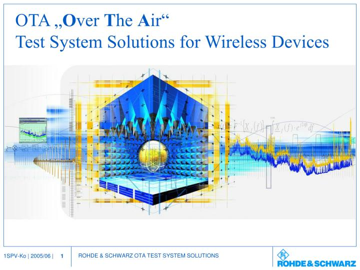 ota o ver t he a ir test system solutions for wireless devices n.