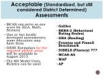 acceptable standardized but still considered district determined assessments