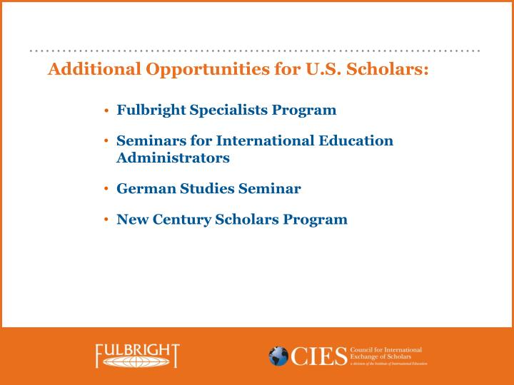 Additional Opportunities for U.S. Scholars: