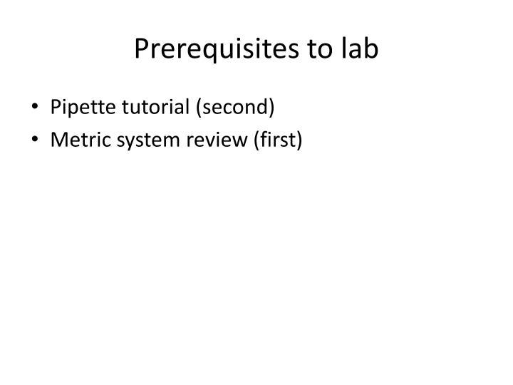 Prerequisites to lab