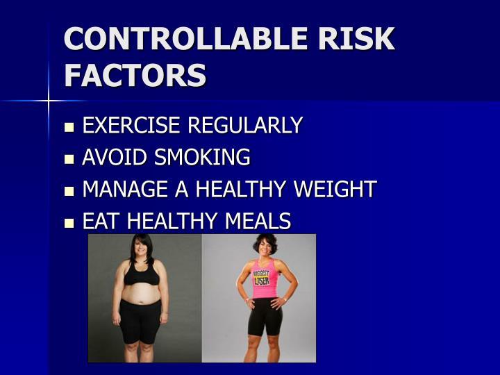 CONTROLLABLE RISK FACTORS