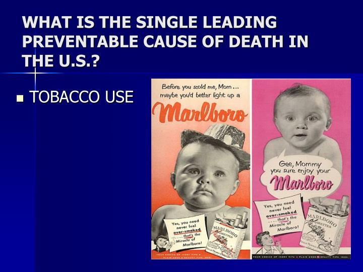 WHAT IS THE SINGLE LEADING PREVENTABLE CAUSE OF DEATH IN THE U.S.?