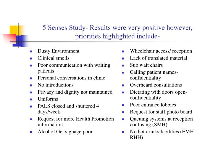 5 senses study results were very positive however priorities highlighted include