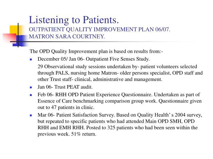 Listening to patients outpatient quality improvement plan 06 07 matron sara courtney