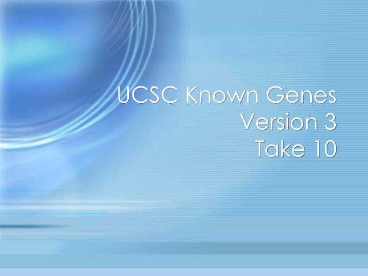 Ucsc known genes version 3 take 10