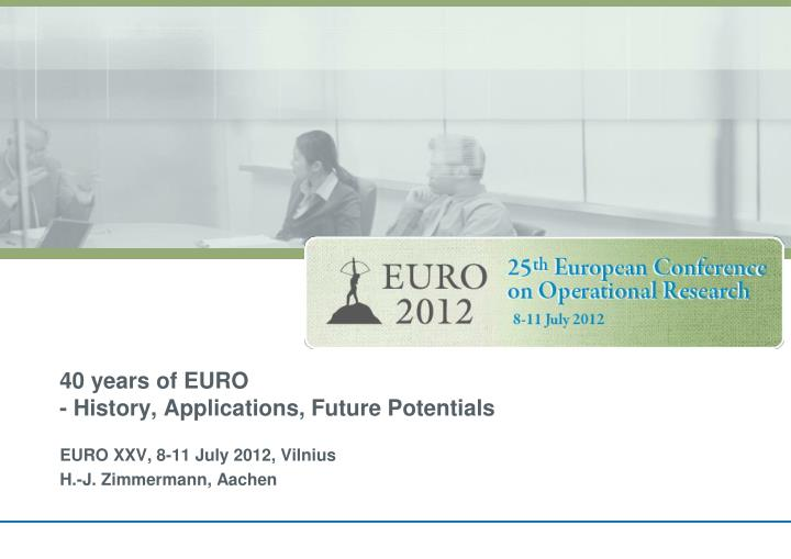 40 years of euro history applications future potentials