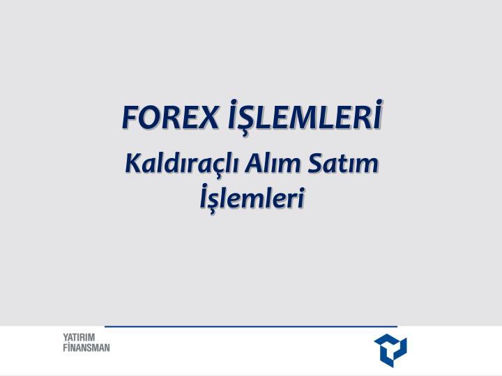 FOREX İŞLEMLERİ
