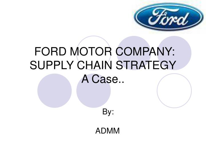 ford strategy This report makes the following recommendations to ford motor company: 1) ford should continue attempts to sell off the volvo brand in the region, and the 'one ford' strategy intends to take advantage of this overall, ford.
