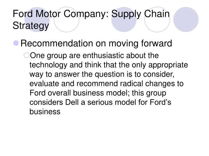 ford motor company: supply chain strategy essay Ford motors company: supply chain strategy case  view full essay  unions and ford motor company  monarch supply company case analysis.