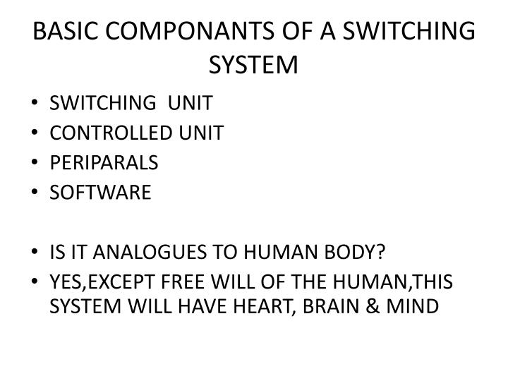 BASIC COMPONANTS OF A SWITCHING SYSTEM