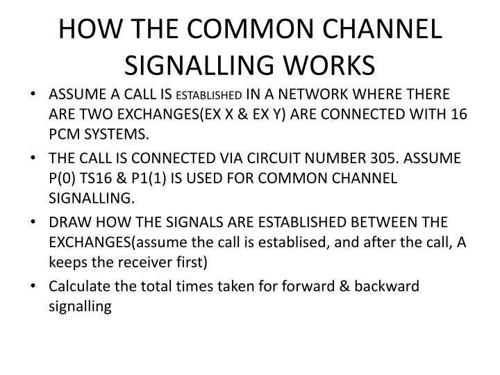 HOW THE COMMON CHANNEL SIGNALLING WORKS