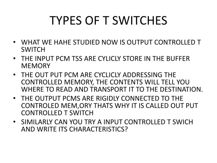 TYPES OF T SWITCHES