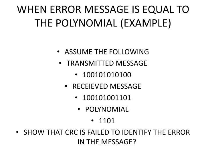 WHEN ERROR MESSAGE IS EQUAL TO THE POLYNOMIAL (EXAMPLE)
