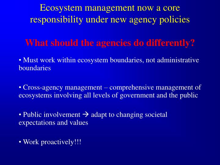 Ecosystem management now a core responsibility under new agency policies