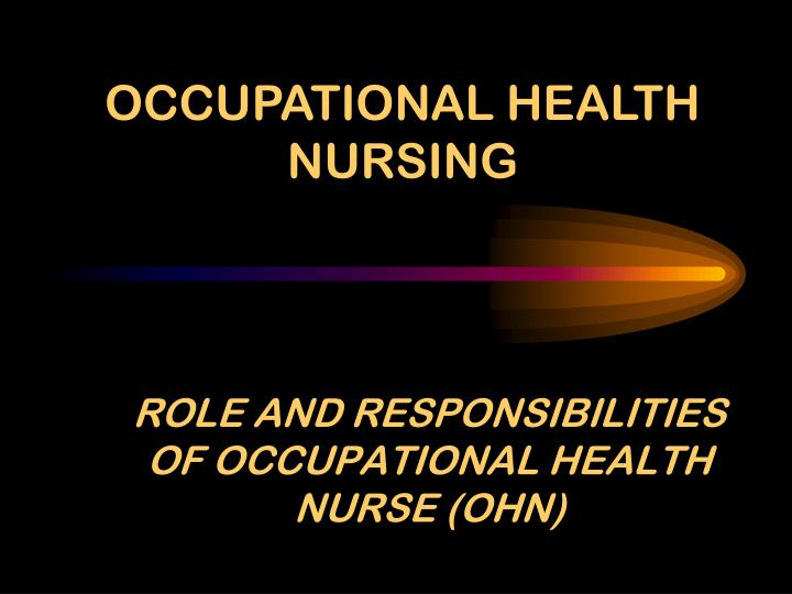 role and responsibilities of occupational health nurse ohn