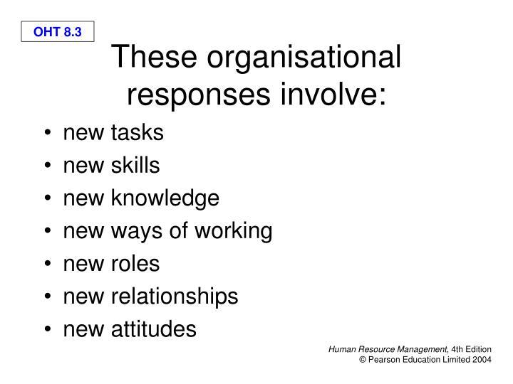These organisational responses involve
