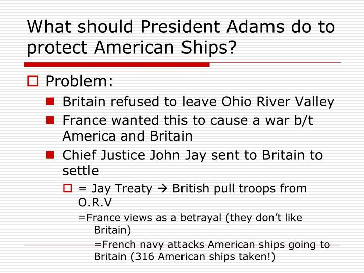 What should president adams do to protect american ships