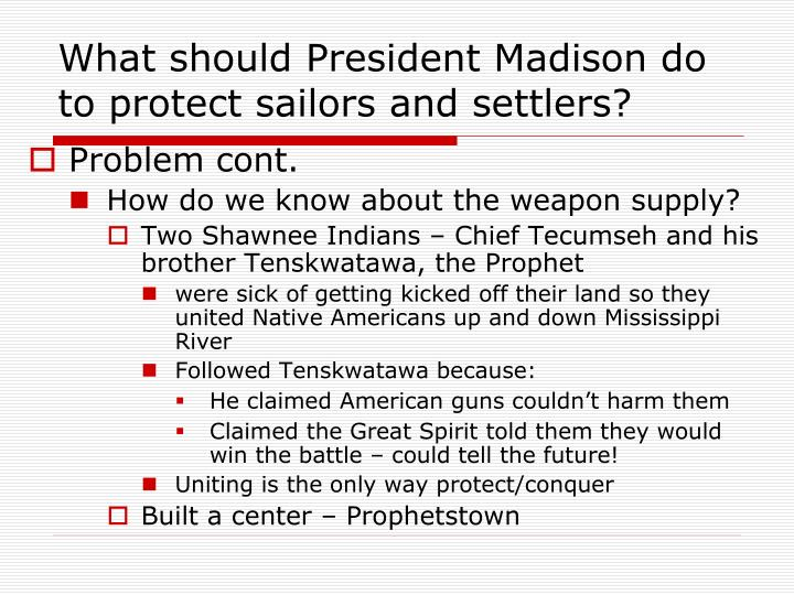 What should President Madison do to protect sailors and settlers?
