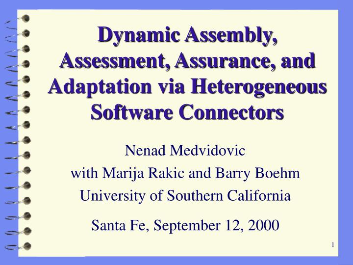 dynamic assembly assessment assurance and adaptation via heterogeneous software connectors n.