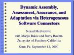 dynamic assembly assessment assurance and adaptation via heterogeneous software connectors
