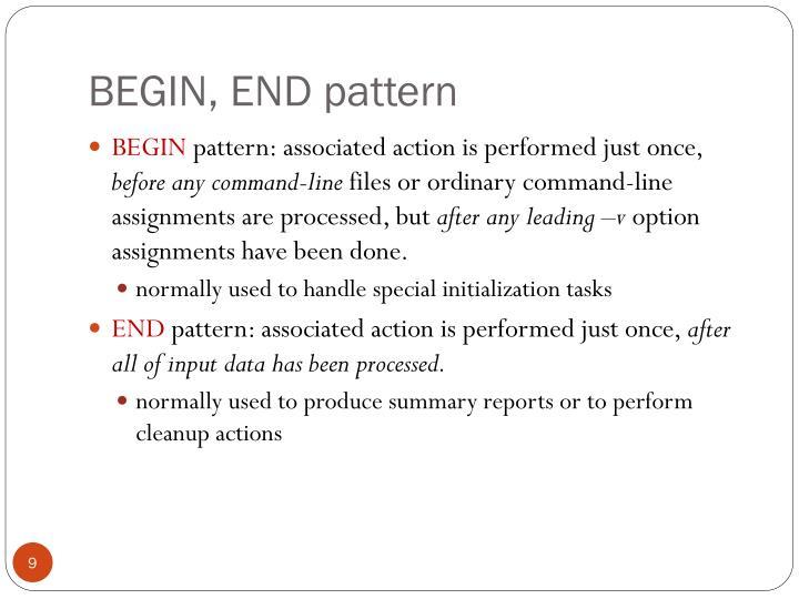 BEGIN, END pattern